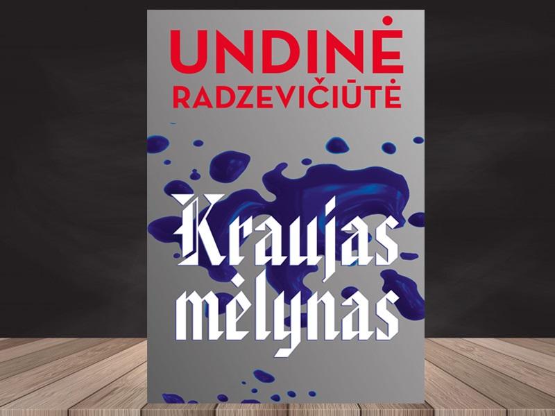"""Undinė Radzevičiūtė. """"Kraujas mėlynas"""""""