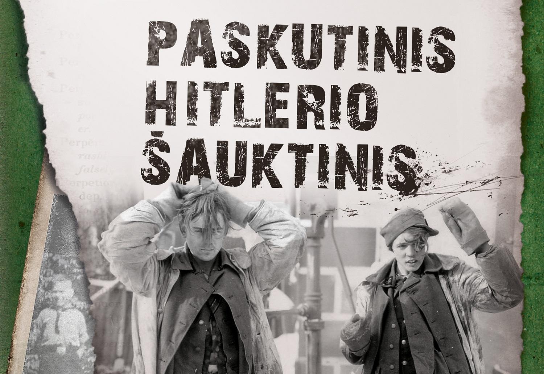 """""""Paskutinis Hitlerio šauktinis"""" – autentiška banali karo kasdienybės istorija (+ knygos ištrauka)"""